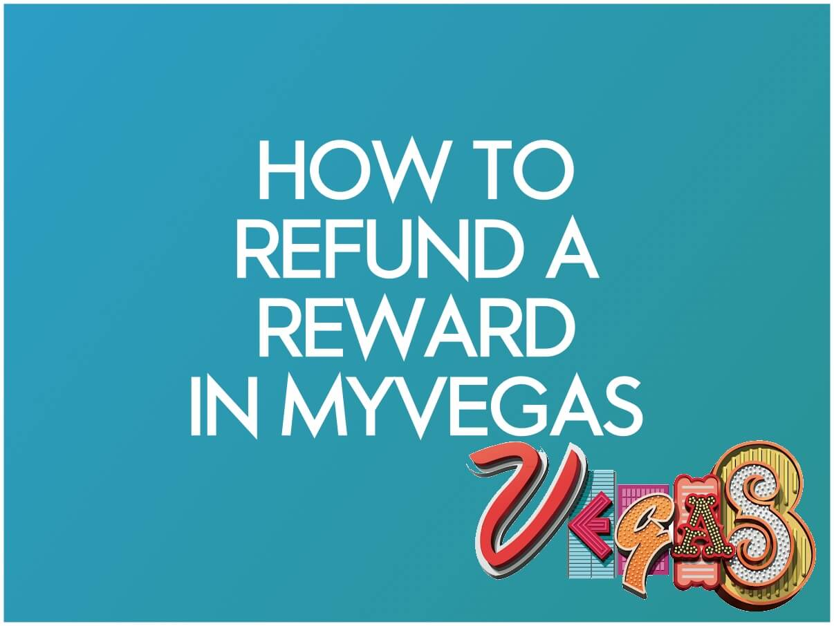 how to refund a reward in myvegas app